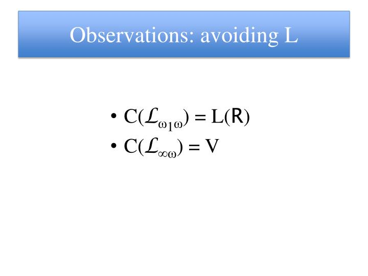 Observations: avoiding L