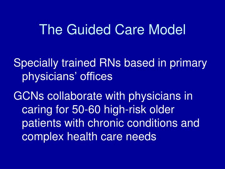 The Guided Care Model