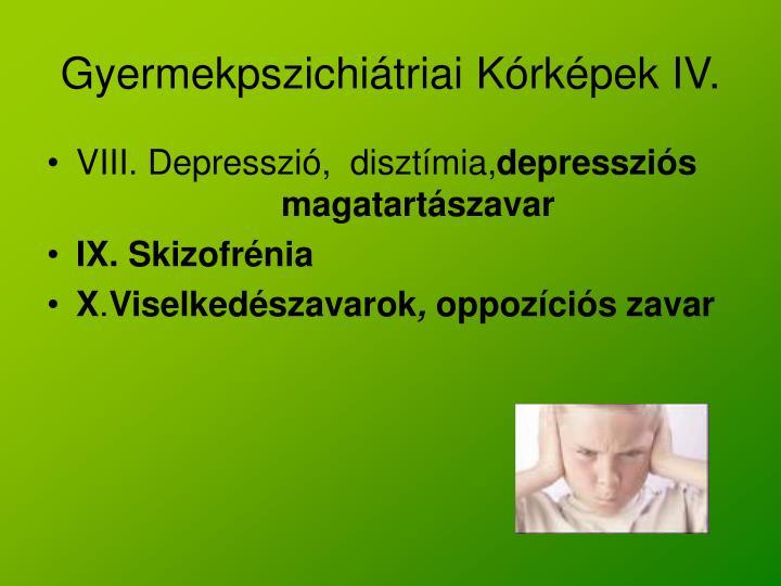 Gyermekpszichiátriai Kórképek IV.