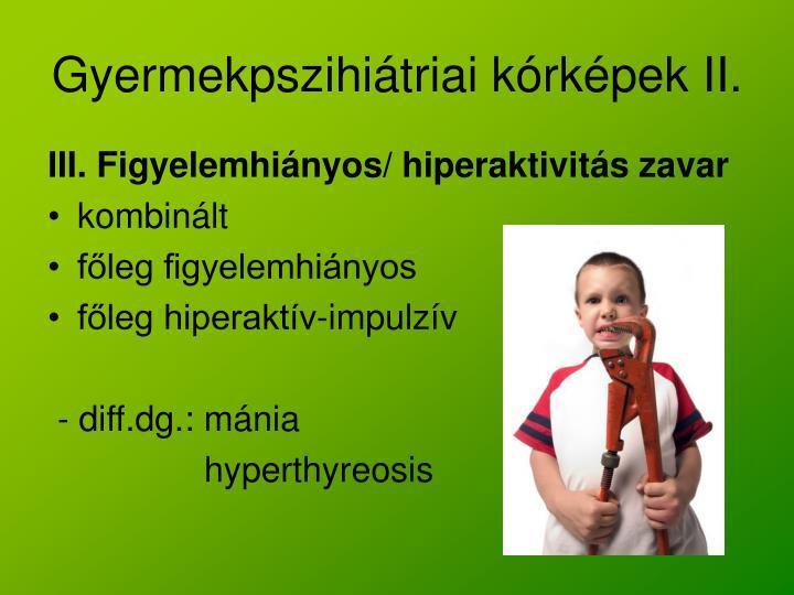 Gyermekpszihiátriai kórképek II.