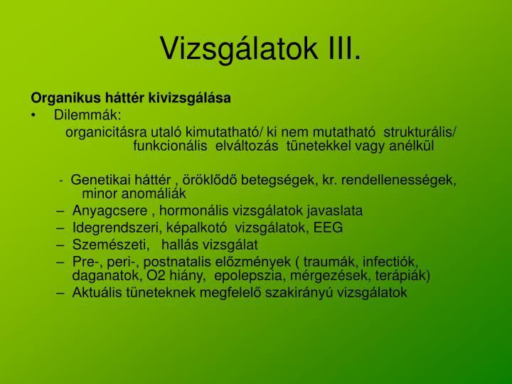 Vizsgálatok III.