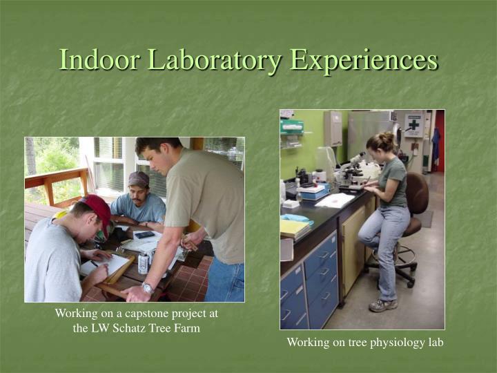 Indoor Laboratory Experiences