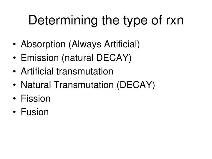 Determining the type of rxn