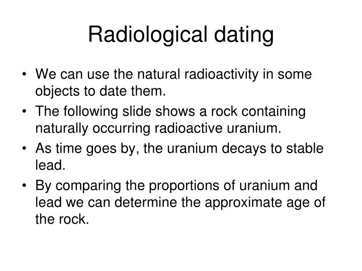 Radiological dating