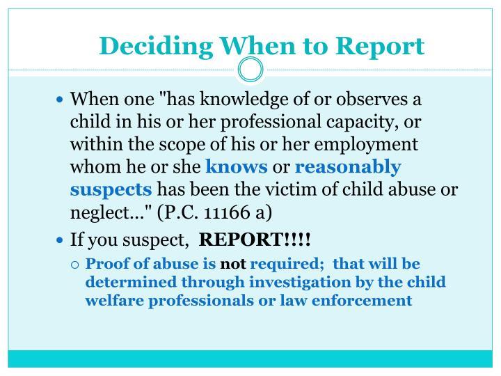 Deciding When to Report