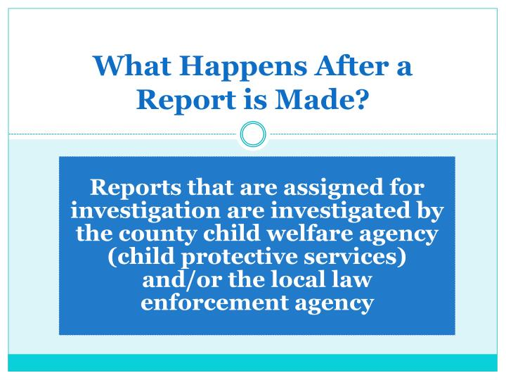 What Happens After a Report is Made?
