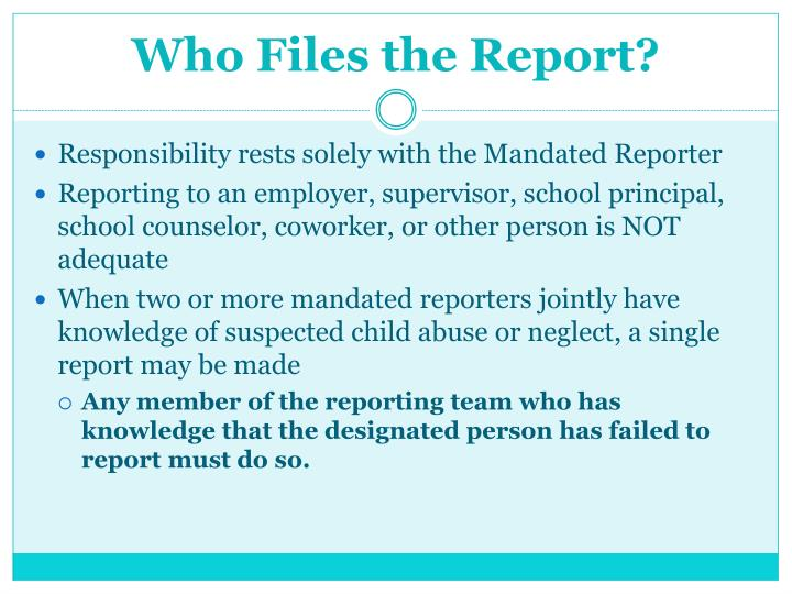 Who Files the Report?