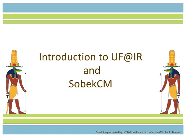 Introduction to uf@ir and sobekcm