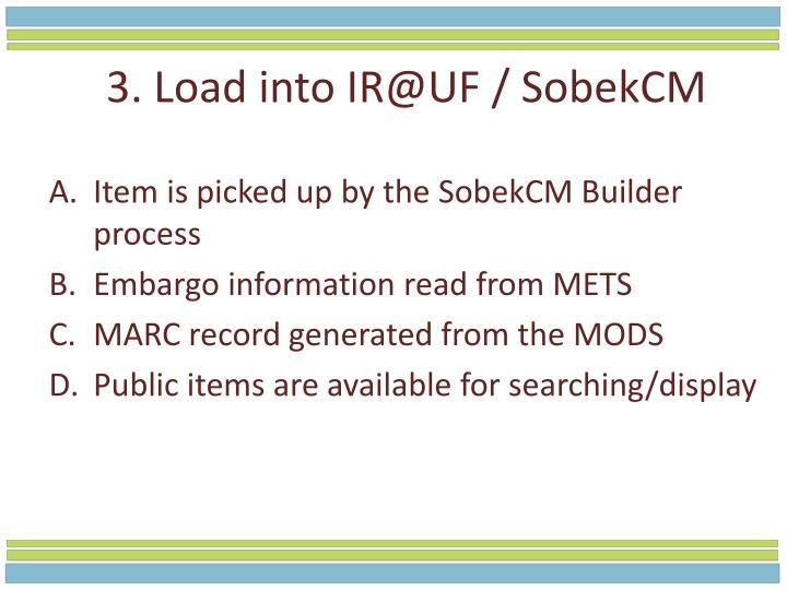 3. Load into IR@UF /