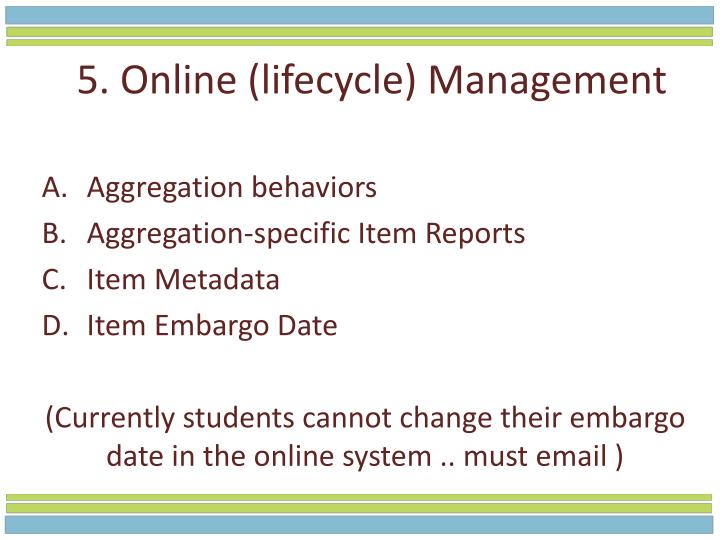 5. Online (lifecycle) Management