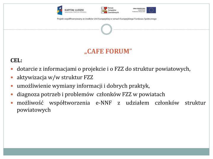 """CAFE FORUM"
