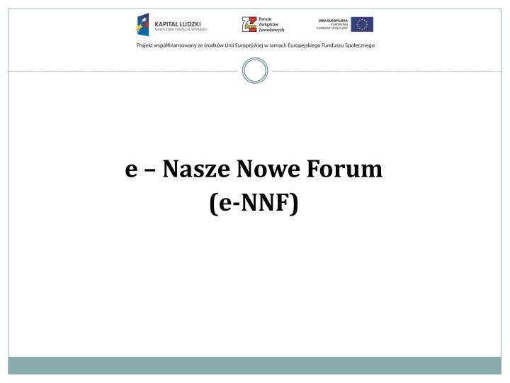 e – Nasze Nowe Forum
