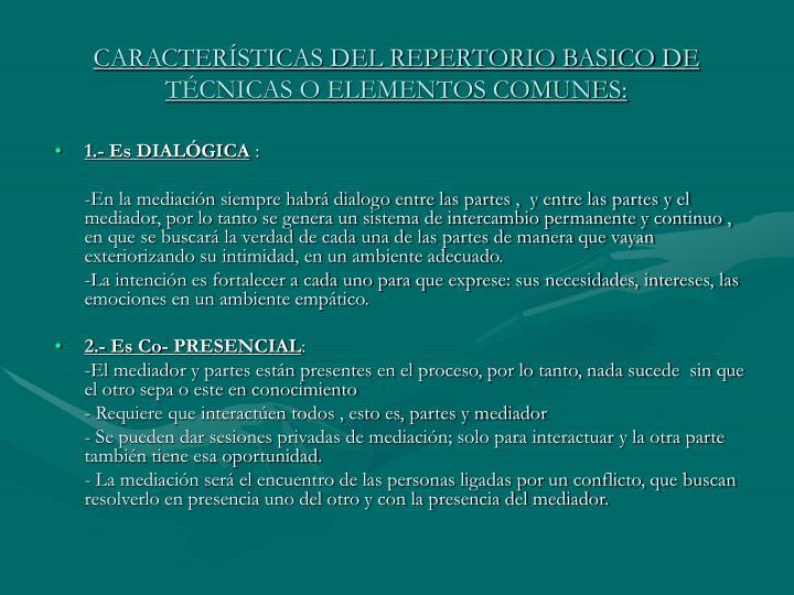 CARACTERÍSTICAS DEL REPERTORIO BASICO DE TÉCNICAS O ELEMENTOS COMUNES: