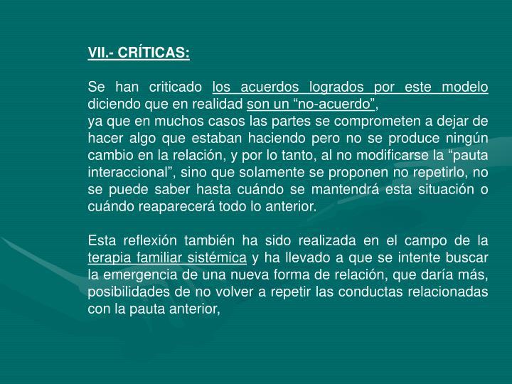 VII.- CRÍTICAS:
