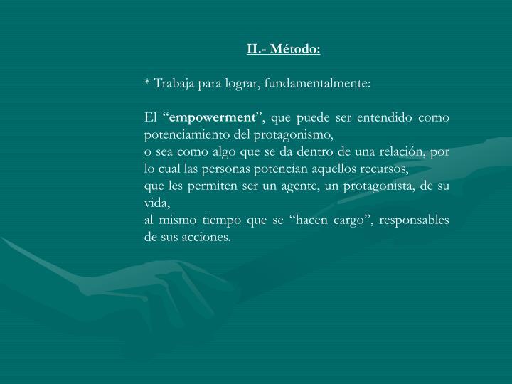 II.- Método: