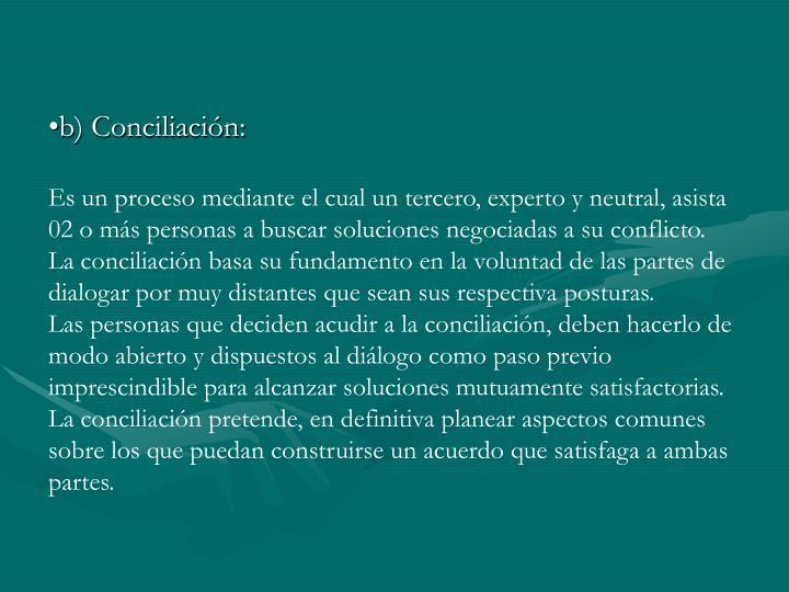 b) Conciliación: