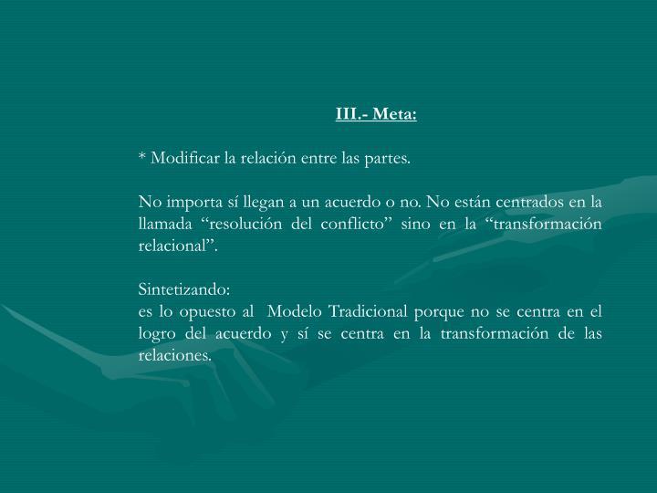 III.- Meta: