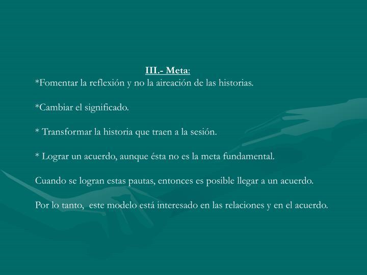 III.- Meta
