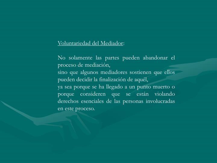Voluntariedad del Mediador