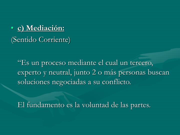 c) Mediación: