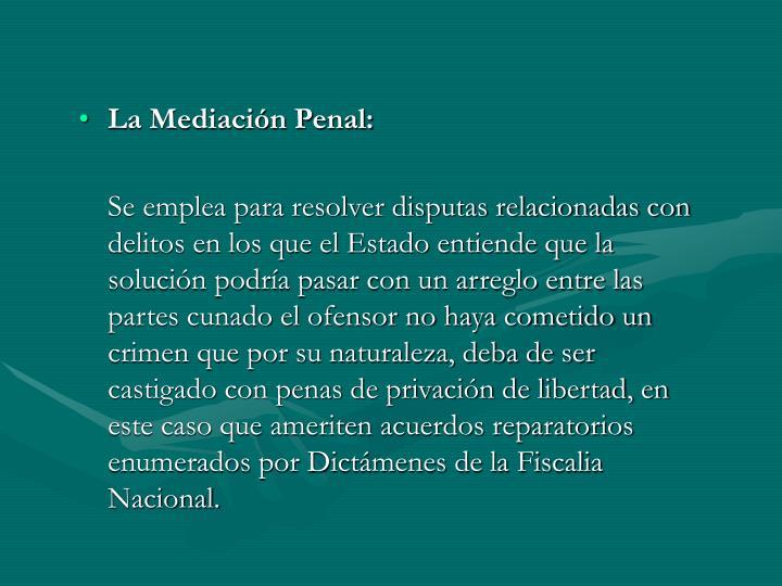 La Mediación Penal: