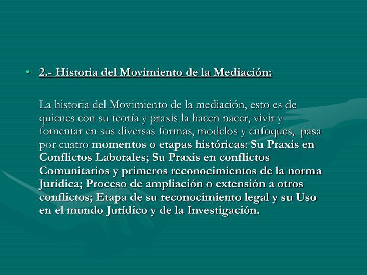 2.- Historia del Movimiento de la Mediación: