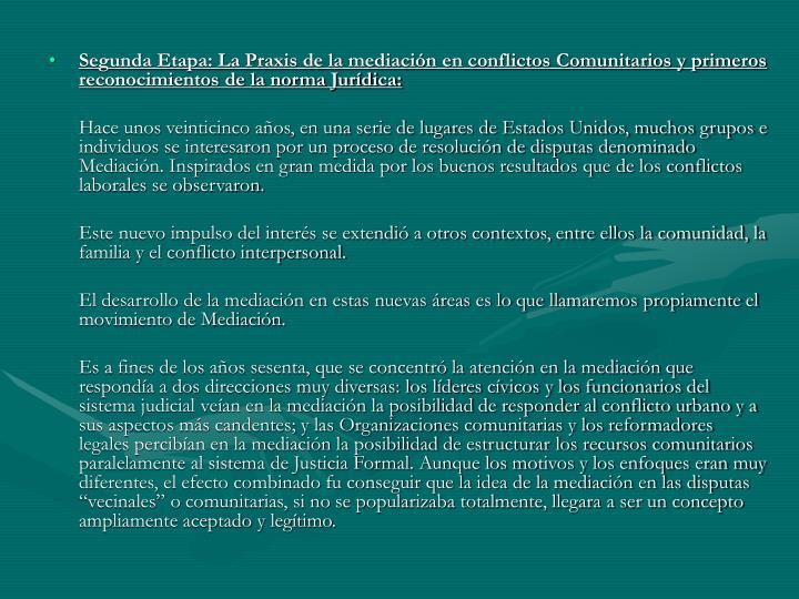 Segunda Etapa: La Praxis de la mediación en conflictos Comunitarios y primeros reconocimientos de la norma Jurídica: