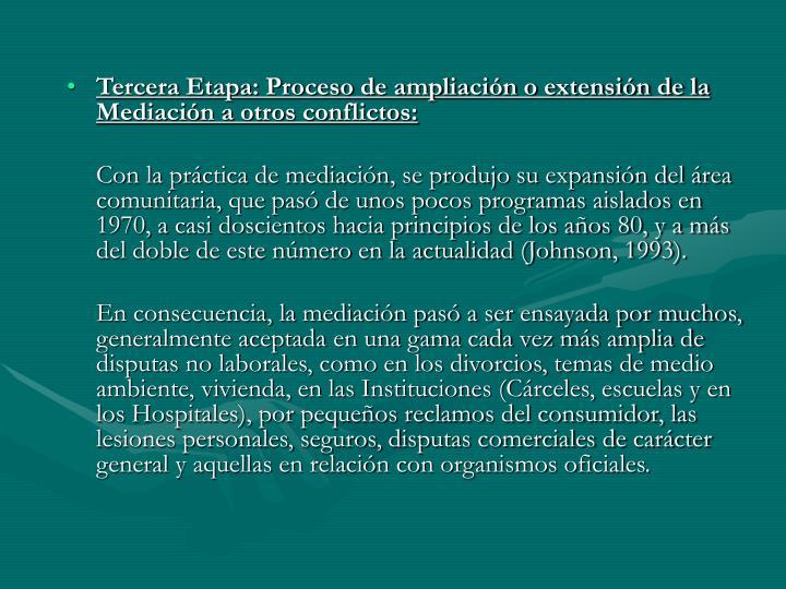 Tercera Etapa: Proceso de ampliación o extensión de la Mediación a otros conflictos: