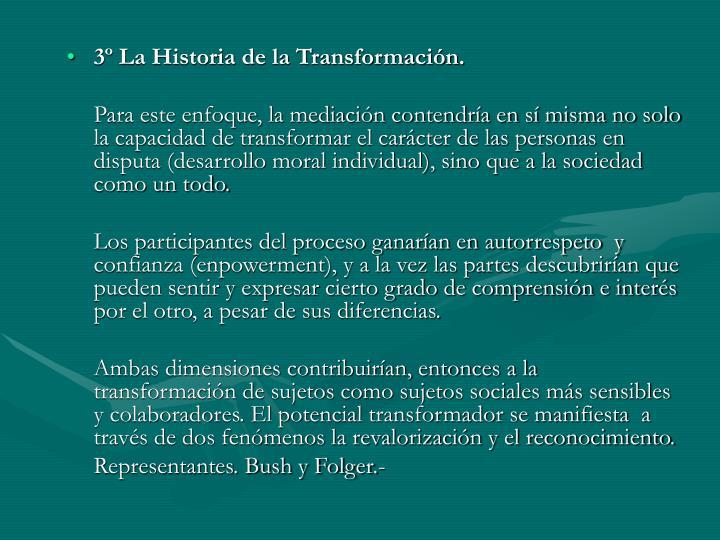 3º La Historia de la Transformación.