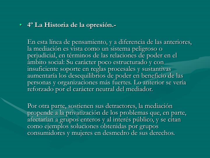 4º La Historia de la opresión.-