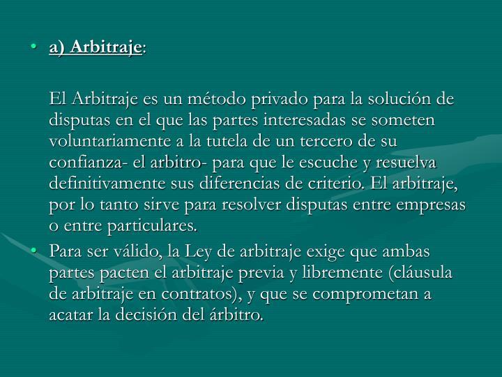 a) Arbitraje