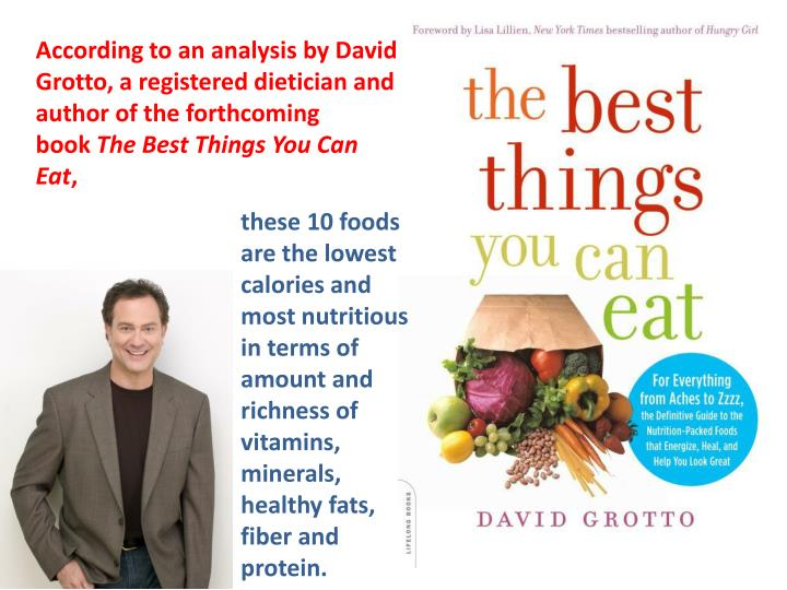 According to an analysis by David Grotto, a registered dietician and author of the forthcoming book