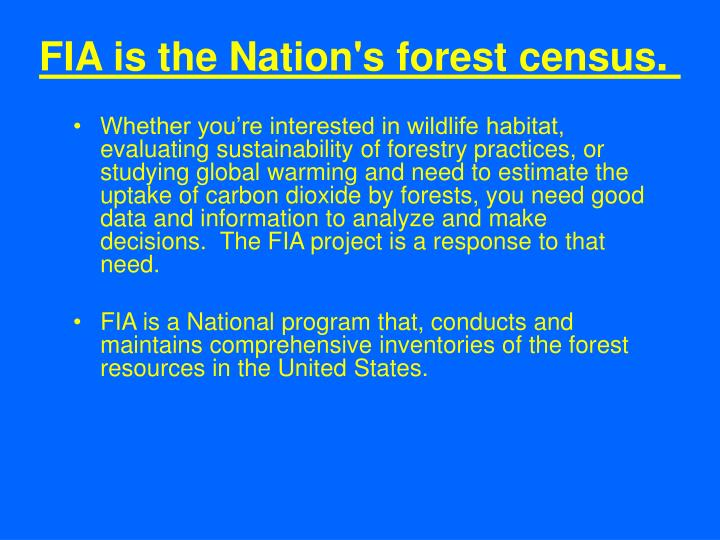FIA is the Nation's forest census