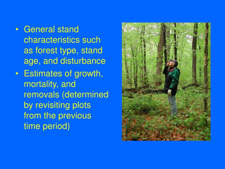 General stand characteristics such as forest type, stand age, and disturbance