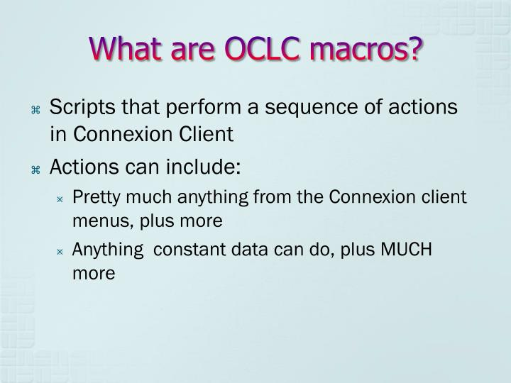 What are oclc macros