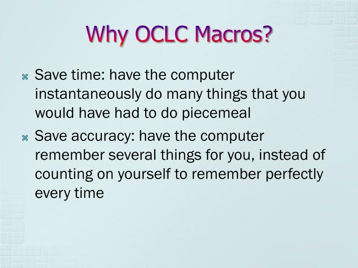 Why OCLC Macros?