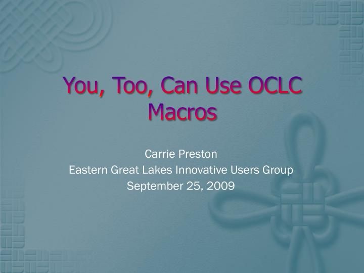 You too can use oclc macros