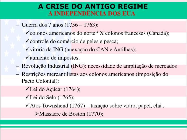 Guerra dos 7 anos (1756 – 1763):