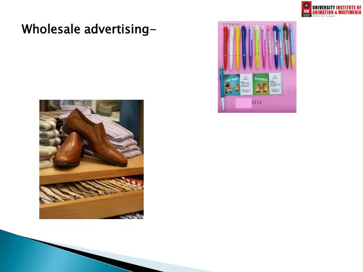 Wholesale advertising-