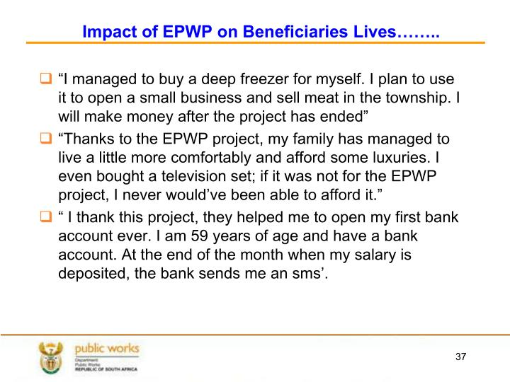 Impact of EPWP on Beneficiaries Lives……..