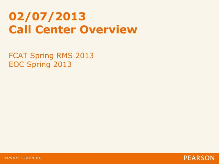 02 07 2013 call center overview