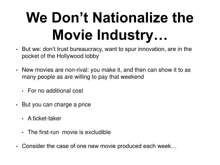We Don't Nationalize the Movie Industry…