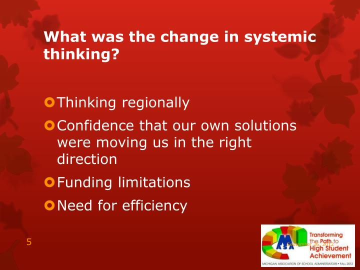 What was the change in systemic thinking?