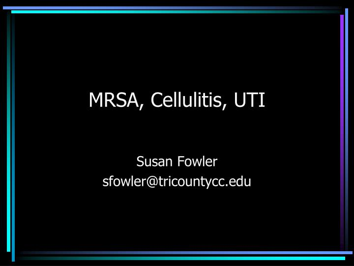 Mrsa cellulitis uti