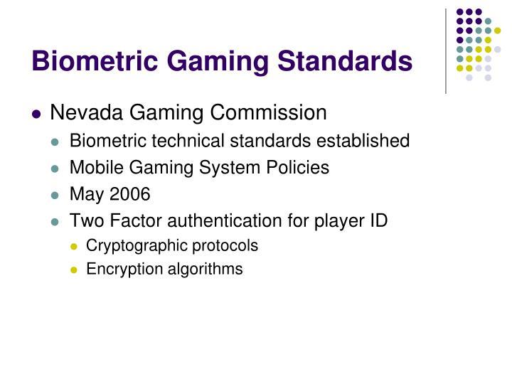 Biometric Gaming Standards