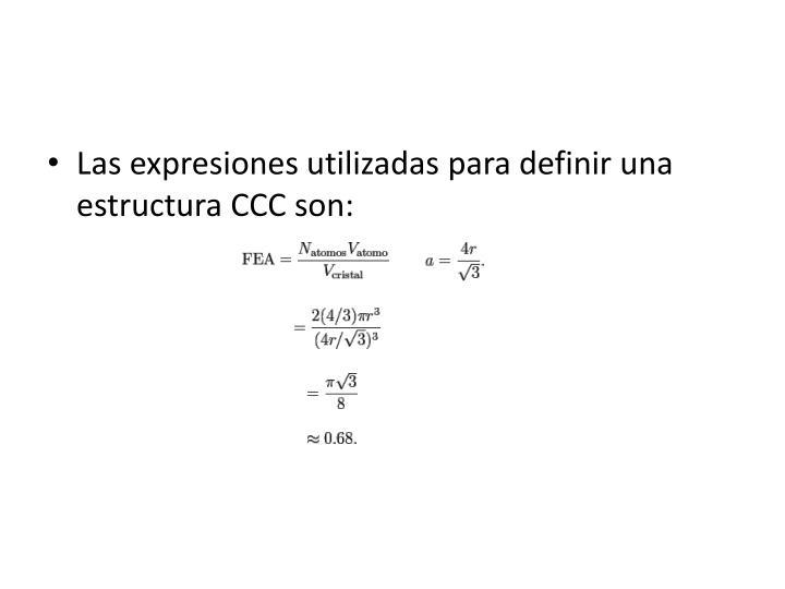 Las expresiones utilizadas para definir una estructura CCC son: