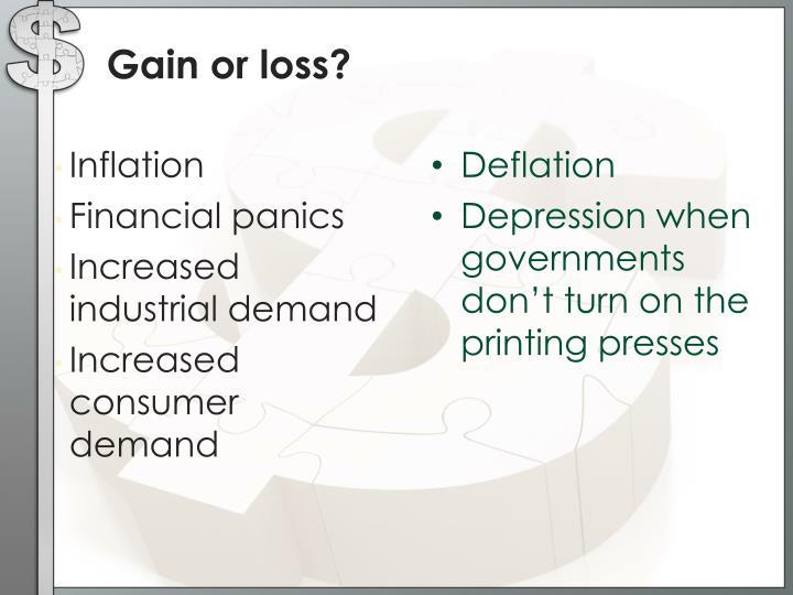 Gain or loss?