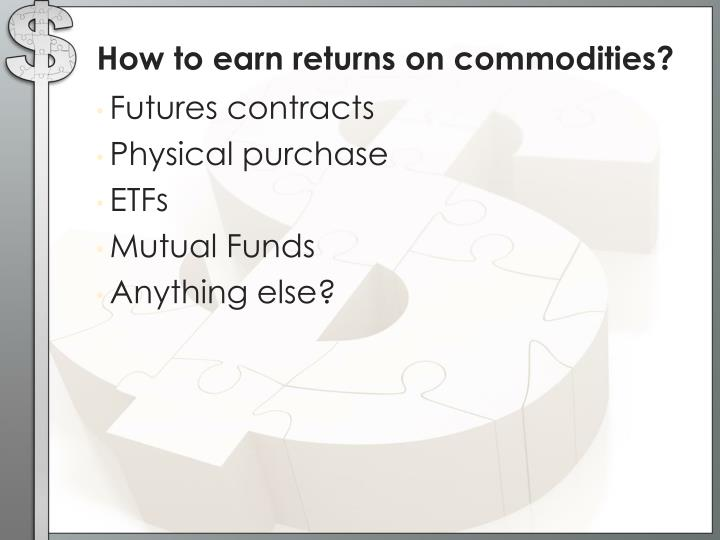 How to earn returns
