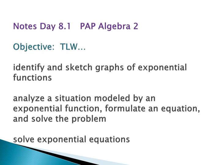Notes Day 8.1   PAP Algebra 2