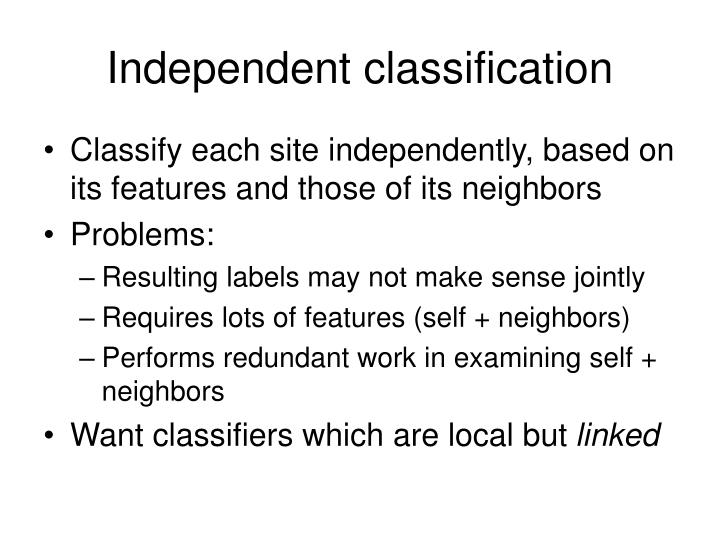 Independent classification